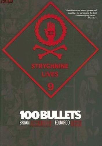 Okładka książki 100 Bullets: Strychnine Lives