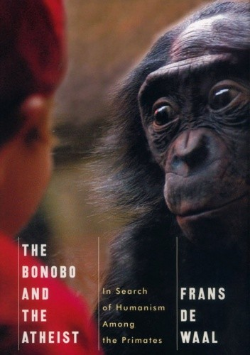 Okładka książki The Bonobo and the Atheist. In Search of Humanism Among the Primates