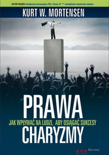 Okładka książki Prawa charyzmy. Jak wpływać na ludzi, aby osiągać sukcesy