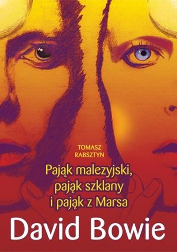 Okładka książki Pająk malezyjski, pająk szklany i pająk z Marsa. David Bowie