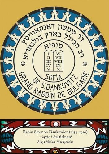 Okładka książki Rabin Szymon Dankowicz (1834–1910) – życie i działalność