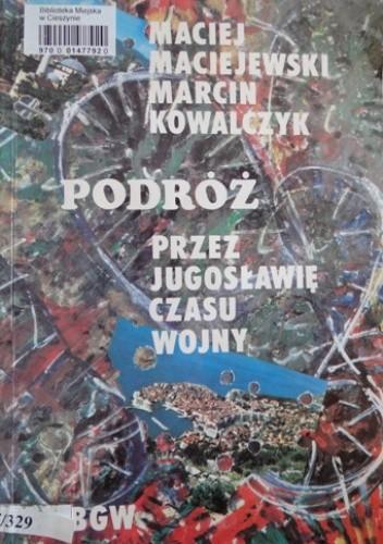 Okładka książki Podróż przez Jugosławię czasu wojny