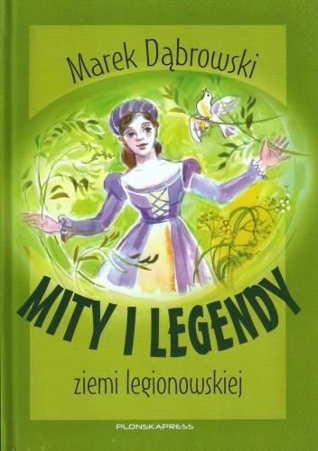 Okładka książki Mity i legendy ziemi legionowskiej