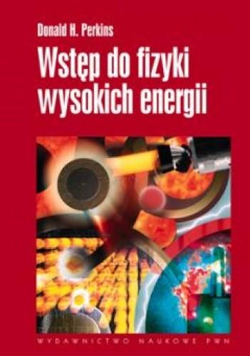 Okładka książki Wstęp do fizyki wysokich energii