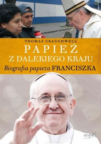 Okładka książki Papież z dalekiego kraju. Biografia papieża Franciszka