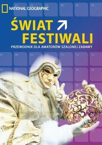 Okładka książki Świat festiwali. Przewodnik dla amatorów szalonej zabawy