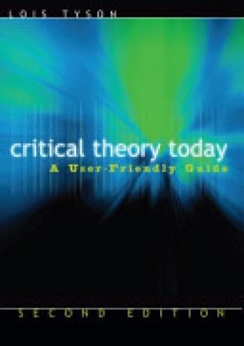 Okładka książki Critical Theory Today: A User-friendly Guide