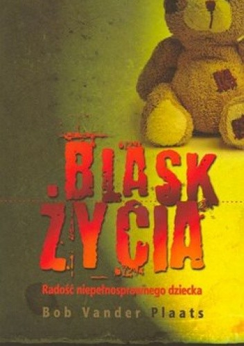Okładka książki Blask życia. Radość niepełnosprawnego dziecka