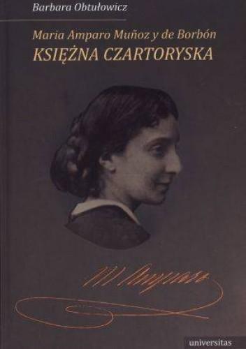 Okładka książki Maria Amparo Muńoz y Borbón, księżna Czartoryska
