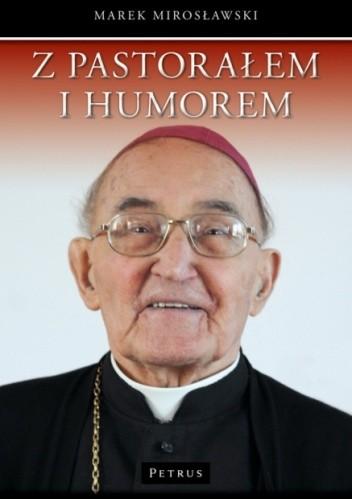 Okładka książki Z pastorałem i humorem. Opowiastki z życia biskupa Albina Małysiaka