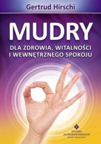Okładka książki Mudry dla zdrowia witalności i wewnętrznego spokoju