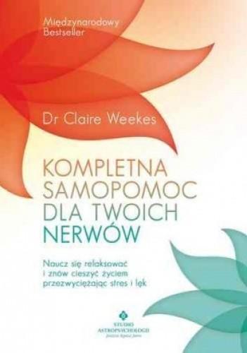 Okładka książki Kompletna samopomoc dla twoich nerwów