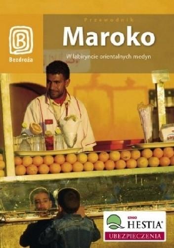 Okładka książki Maroko. W labiryncie orientalnych medyn