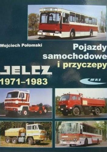 Okładka książki Pojazdy samochodowe i przyczepy Jelcz 1971-1983