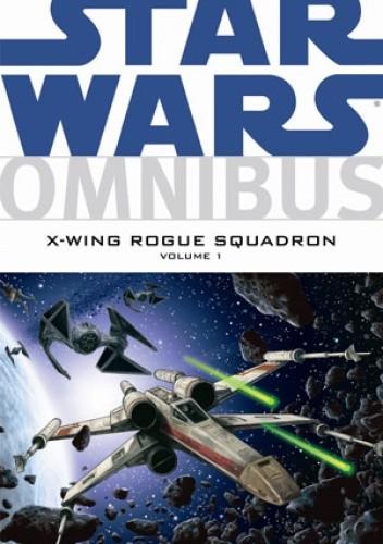 Okładka książki Star Wars Omnibus: X-Wing Rogue Squadron - volume 1