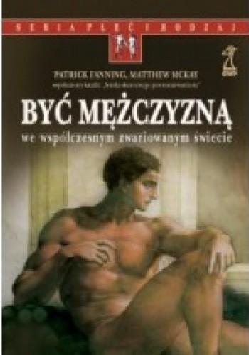 Okładka książki Być mężczyzną we współczesnym zwariowanym świecie
