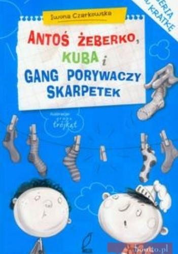 Okładka książki Antoś Żeberko, Kuba i Gang Porywaczy Skarpetek