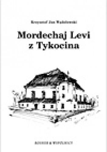 Okładka książki Mordechaj Levi z Tykocina