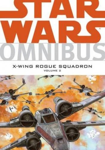 Okładka książki Star Wars Omnibus: X-Wing Rogue Squadron - volume 2