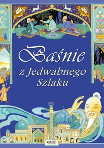 Okładka książki Baśnie z Jedwabnego Szlaku