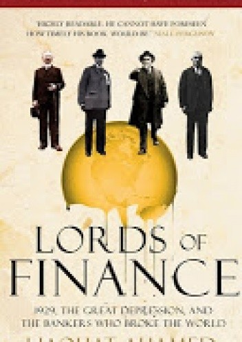 Okładka książki Lords of Finance: The Bankers Who Broke the World