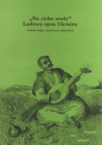 """Okładka książki """"Na ciche wody"""" - Ludowy epos Ukrainy"""