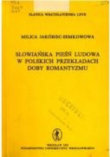 Okładka książki Słowiańska pieśń ludowa w polskich przekładach doby romantyzmu