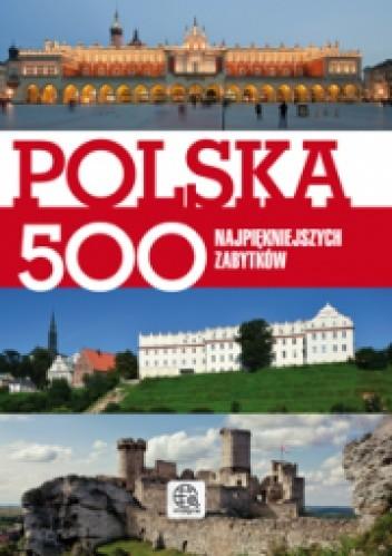 Okładka książki Polska. 500 najpiękniejszych zabytków