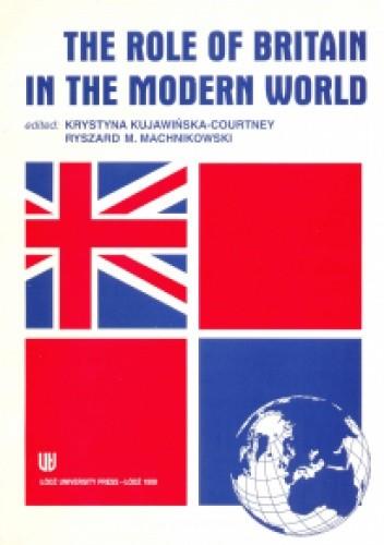 Okładka książki The Role of Britain in the Modern World