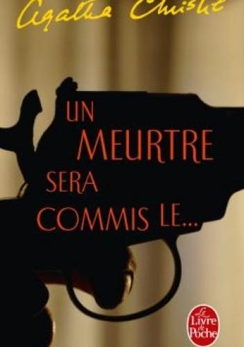 Okładka książki Un meurtre sera commis le...