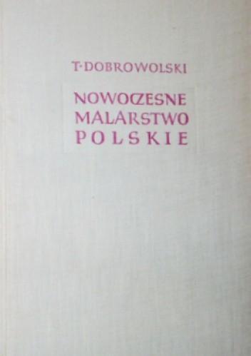 Okładka książki Nowoczesne malarstwo polskie 1764-1939. T. 1