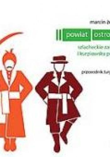 Okładka książki Powiat ostrołęcki. Szlacheckie zaścianki i kurpiowska puszcza – przewodnik turystyczny