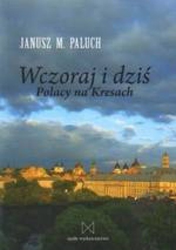 Okładka książki Wczoraj i dziś. Polacy na Kresach