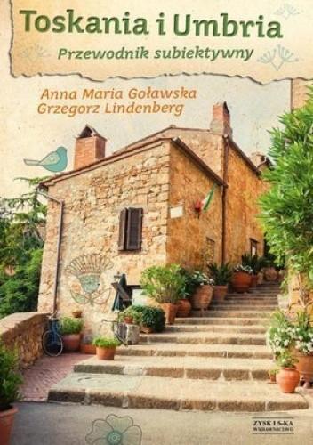 Okładka książki Toskania i Umbria. Przewodnik subiektywny