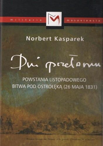 Okładka książki Dni przełomu Powstania Listopadowego. Bitwa pod Ostrołęką 26.05.1831