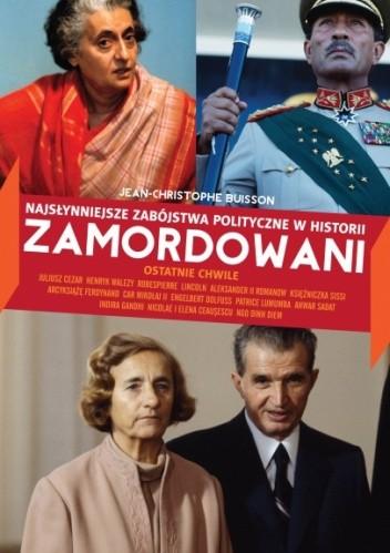 Okładka książki Zamordowani. Najsłynniejsze zabójstwa polityczne w historii