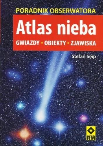 Okładka książki Atlas nieba - poradnik obserwatora