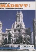 48 godzin w... Madryt. Mapa i przewodnik po mieście