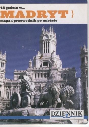 Okładka książki 48 godzin w... Madryt. Mapa i przewodnik po mieście
