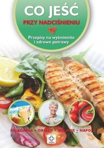 Okładka książki Co jeść przy nadciśnieniu