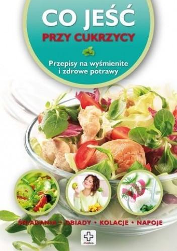 Okładka książki Co jeść przy cukrzycy