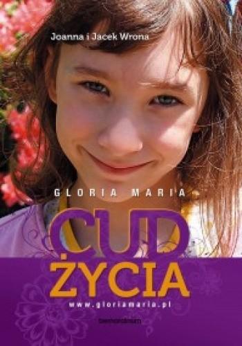 Okładka książki Gloria Maria. Cud życia