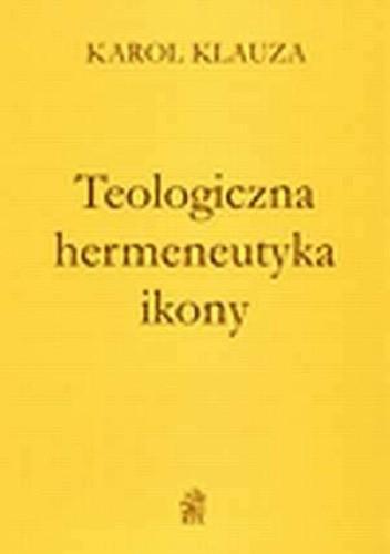 Okładka książki Teologiczna hermeneutyka ikony