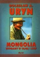 Mongolia. Wyprawy w tajgę i step