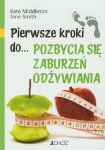 Okładka książki Pierwsze kroki do... pozbycia się zaburzeń odżywiania