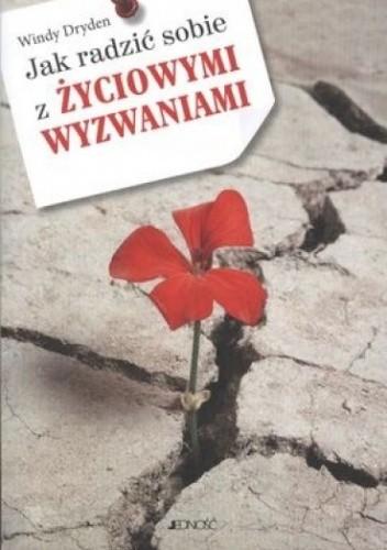 Okładka książki Jak radzić sobie z życiowymi wyzwaniami
