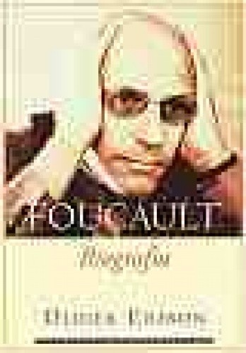 Okładka książki Michel Foucault. Biografia