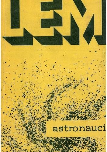 Okładka książki Astronauci. Powieść fantastyczno - naukowa