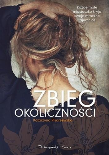 """Kto zabił psa, czyli """"Zbieg okoliczności"""" Katarzyna Pisarzewska"""