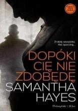 Dopóki cię nie zdobędę - Samantha Hayes